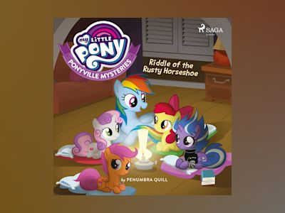 Audio book My Little Pony: Ponyville Mysteries: Riddle of the Rusty Horseshoe z Penumbra Quill