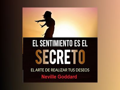 Audio libro El sentimiento es el secreto de Unknown Author