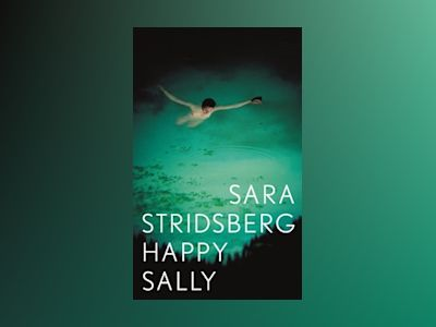 E-Bok Happy Sally - Sara Stridsberg