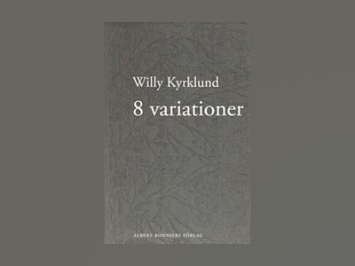 E-Bok 8 variationer : prosa - Willy Kyrklund
