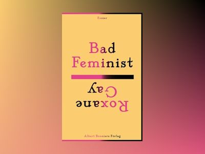 E-Bok Bad Feminist av Roxane Gay