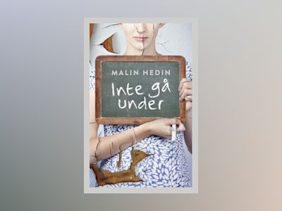 E-Bok Inte gå under - Malin Hedin
