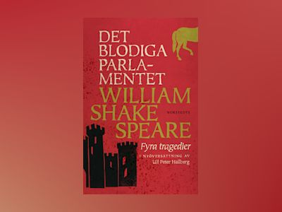 E-Bok Det blodiga parlamentet - Fyra tragedier - William Shakespeare