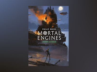 E-Bok Mortal Engines 3: Grön storm - Philip Reeve