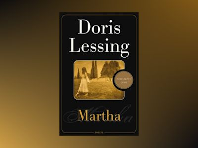 E-Bok Martha : Våldets barn - Doris Lessing
