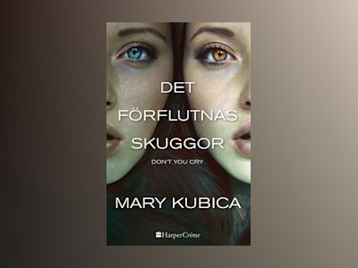 E-Bok Det förflutnas skuggor: Don't you cry - Mary Kubica