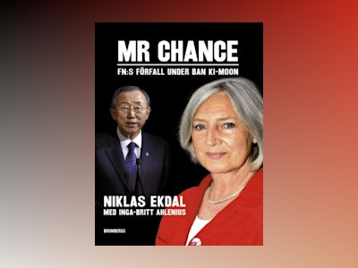 E-bok Mr Chance : FN:s förfall under Ban Ki-moon