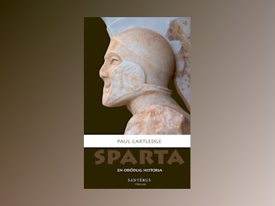 E-Bok Sparta: En odödlig historia av Paul Cartledge