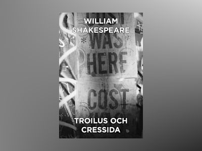 E-Bok Troilus och Cressida av William Shakespeare