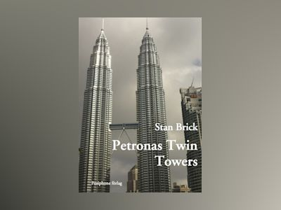 E-Bok Petronas Twin Towers - Stan Brick