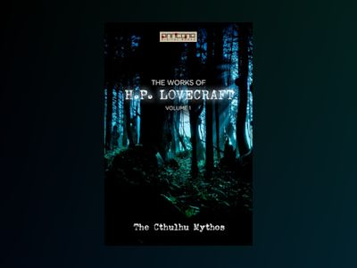 Ebook The Works of H.P. Lovecraft Vol. I - The Cthulhu Mythos - H. P. Lovecraft