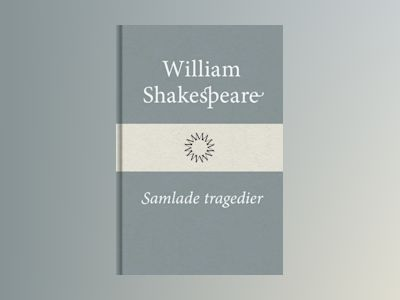 E-Bok Samlade tragedier - William Shakespeare
