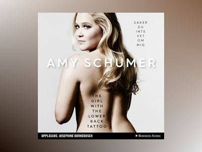 Ljudbok The girl with the lower back tattoo : Saker du inte vet om mig av Amy Schumer