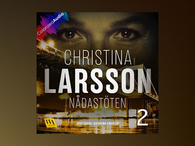 Ljudbok Nådastöten [Colorized Audio] Del 2 - Christina Larsson