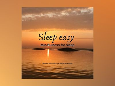 Audio book Sleep Easy- Mindfulness for sleep of Cathy Kristersson