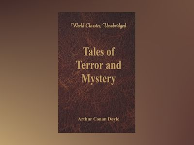 Tales of Terror and Mystery (World Classics, Unabridged)