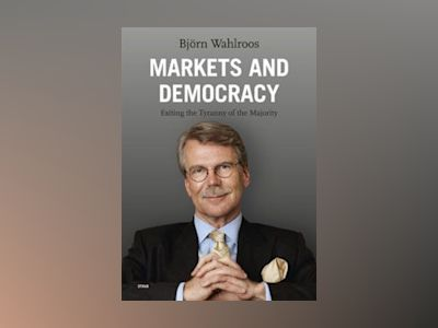 E-Kirja Markets and Democracy - Björn Wahlroos