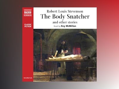 Audio book The Body Snatcher and Other Stories - Robert Louis Stevenson