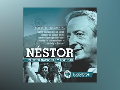 Audio libro Néstor, Un líder Nacional y Popular - Unknown Author