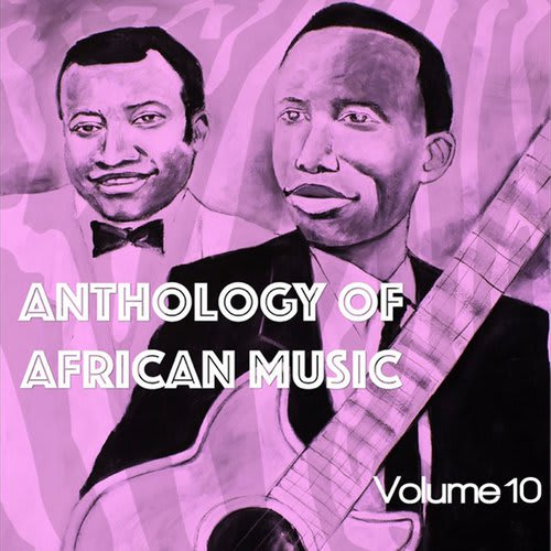 Anthology of African Music, Vol. 10 by Docteur Nico
