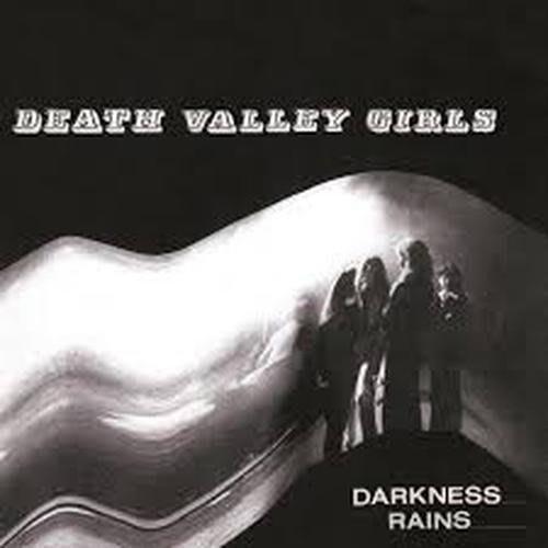 Death Valley Girls - Darkness Rains by Death Valley Girls