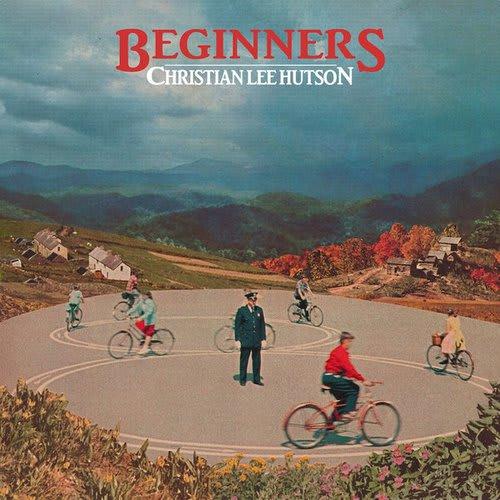 Christian Lee Hutson - Beginners by Christian Lee Hutson