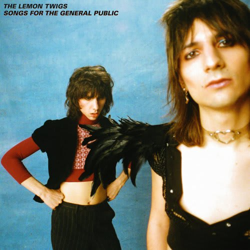 The Lemon Twigs - Songs for the General Public by The Lemon Twigs
