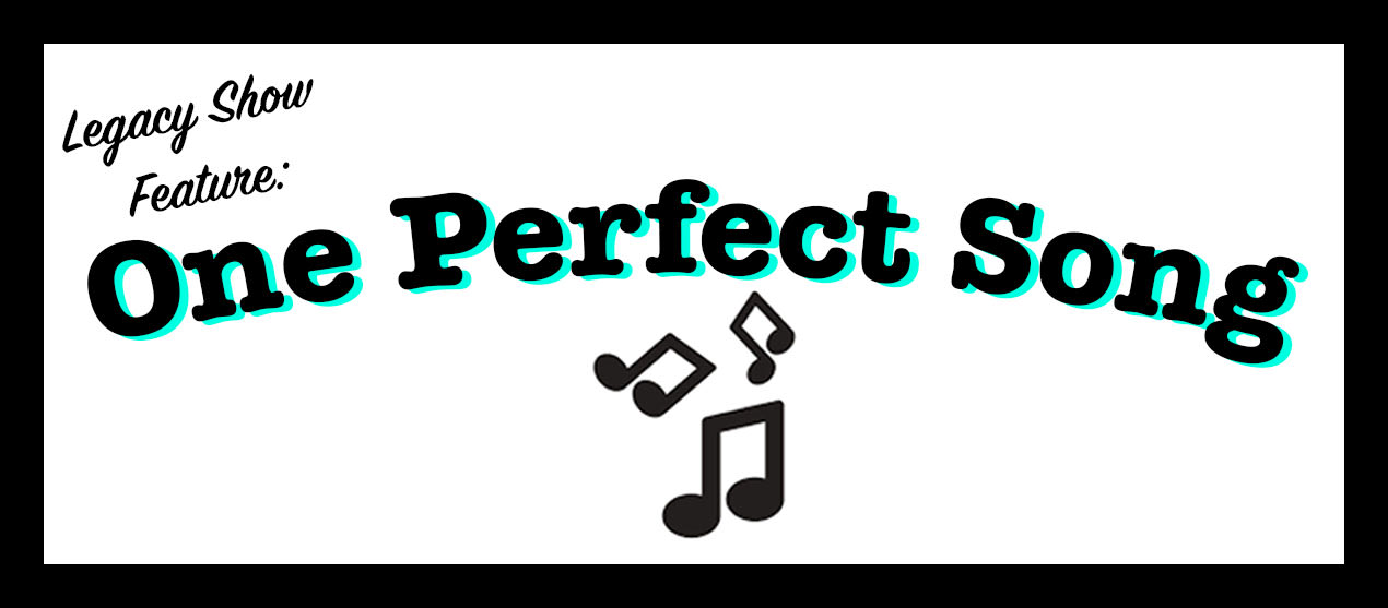 """Talking """"One Perfect Song"""""""