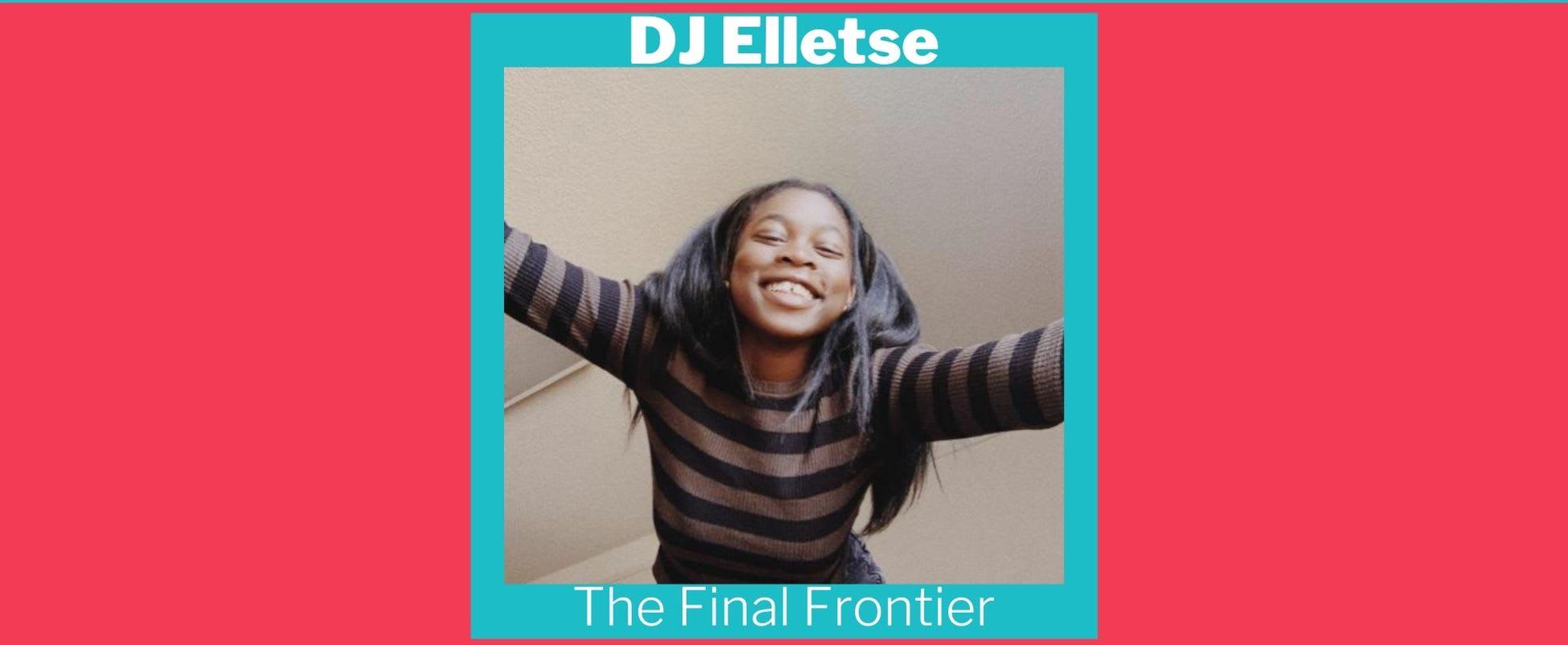 Show Spotlight: The Final Frontier with DJ Elletse