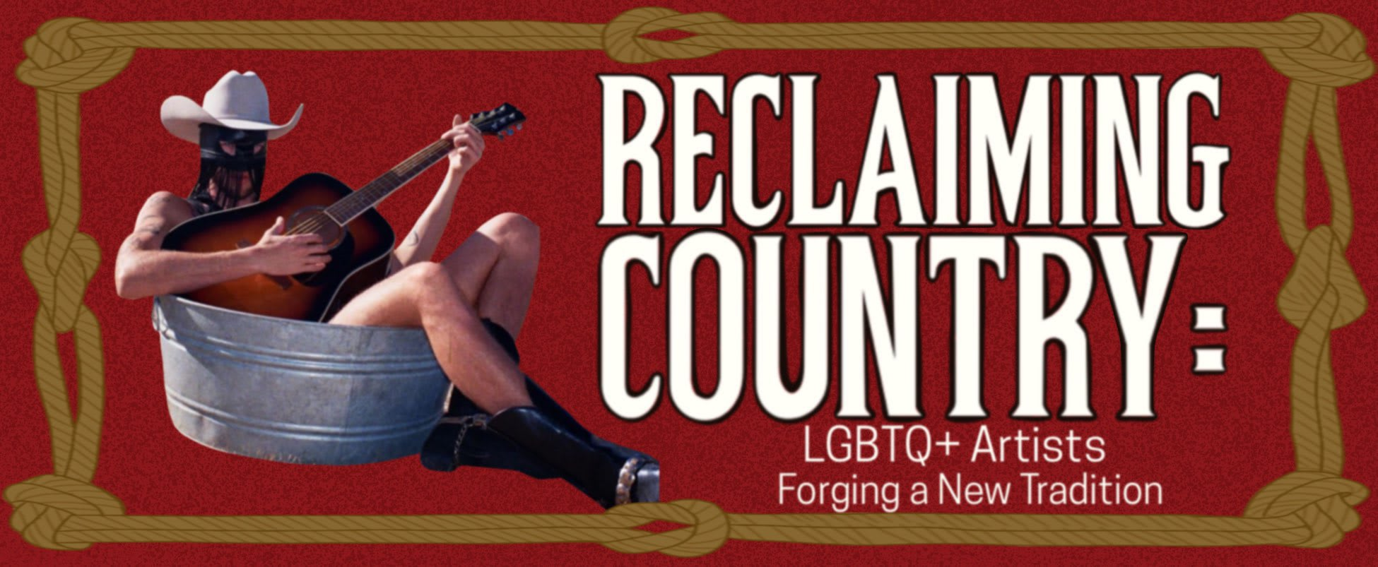 Reclaiming Country: LGBTQ+ Artists Forging A New Tradition