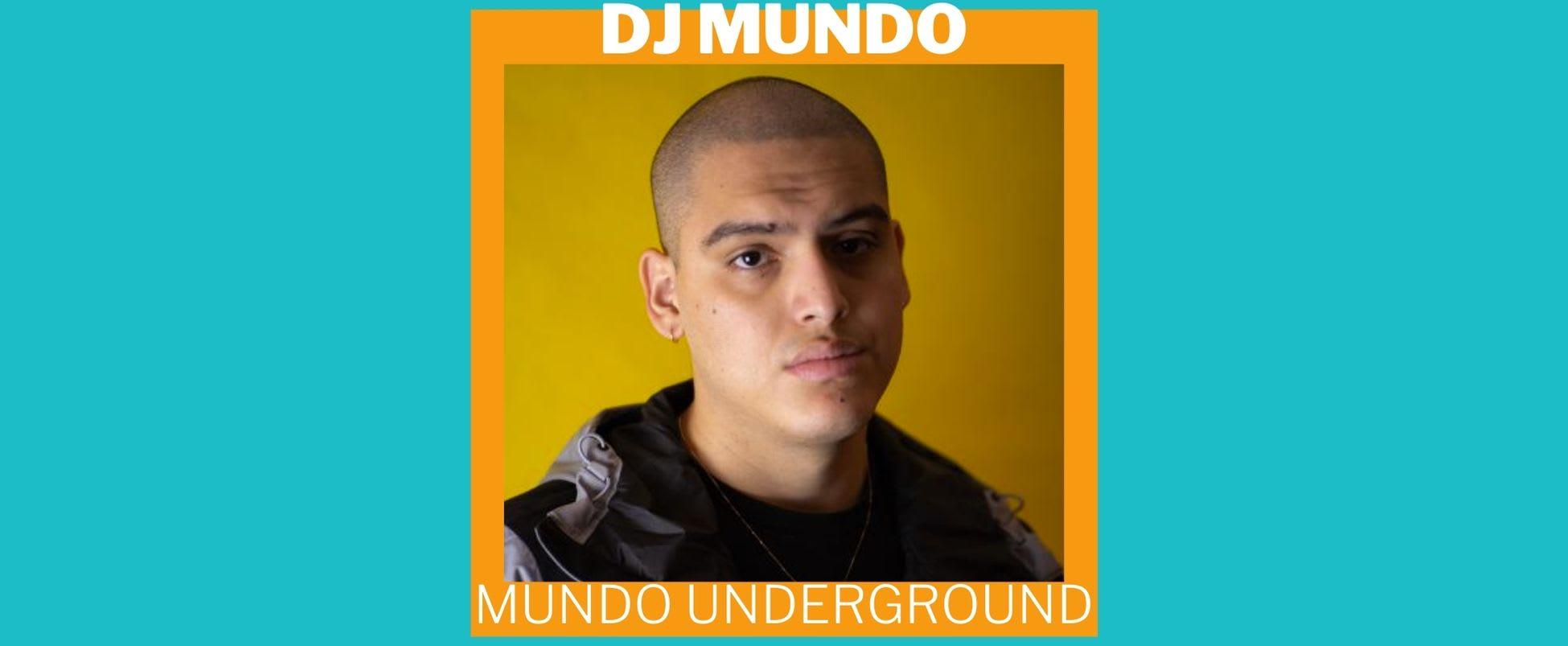Show Spotlight: MUNDO UNDERGROUND with DJ MUNDO