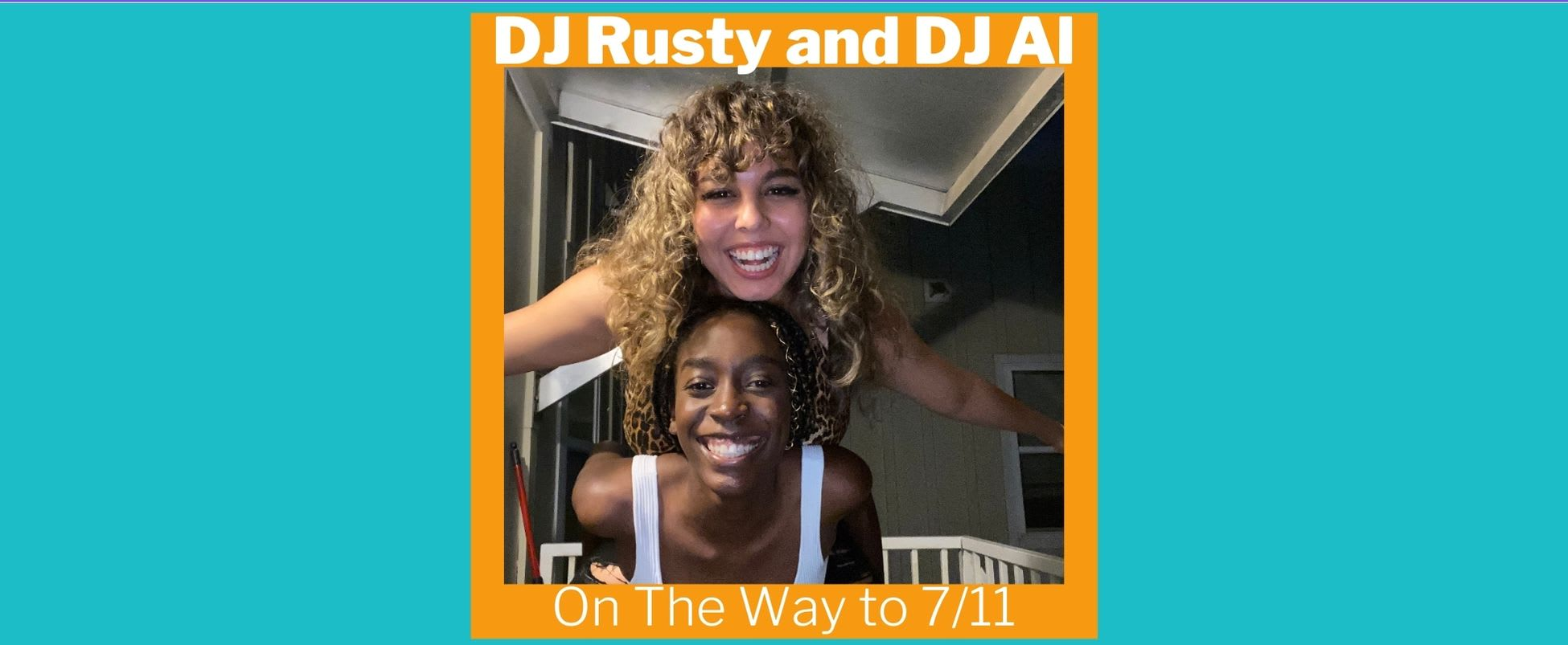 Show Spotlight: On The Way To 7/11 with DJ Rusty and DJ AI
