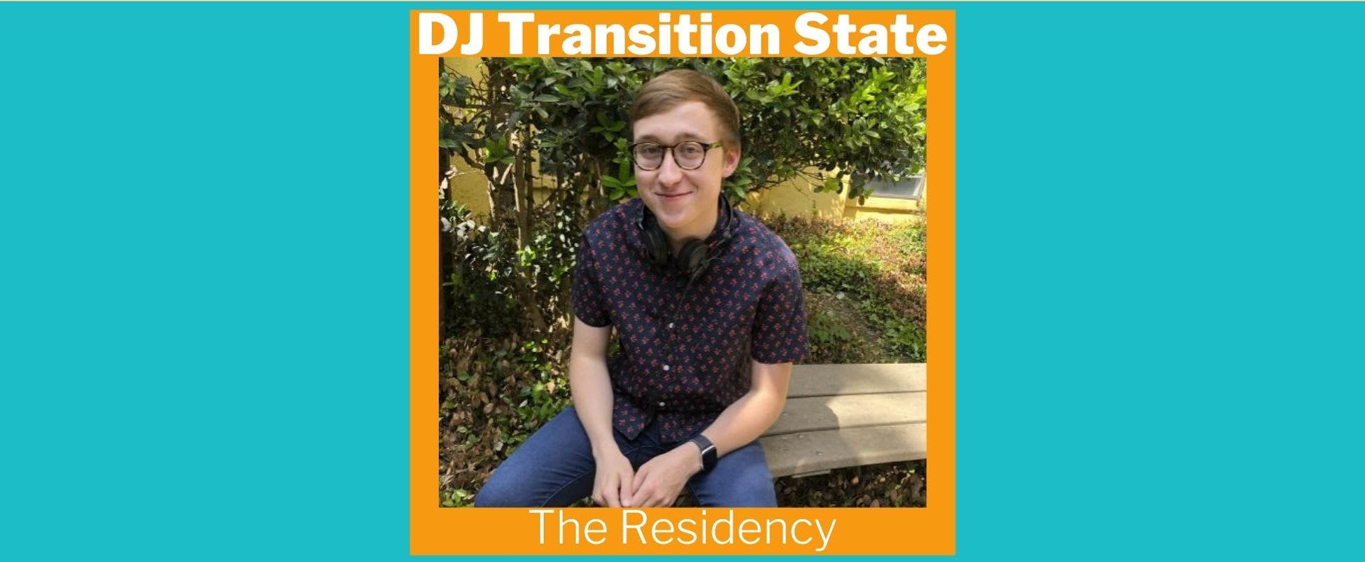 Show Spotlight: The Residency with DJ Transition State