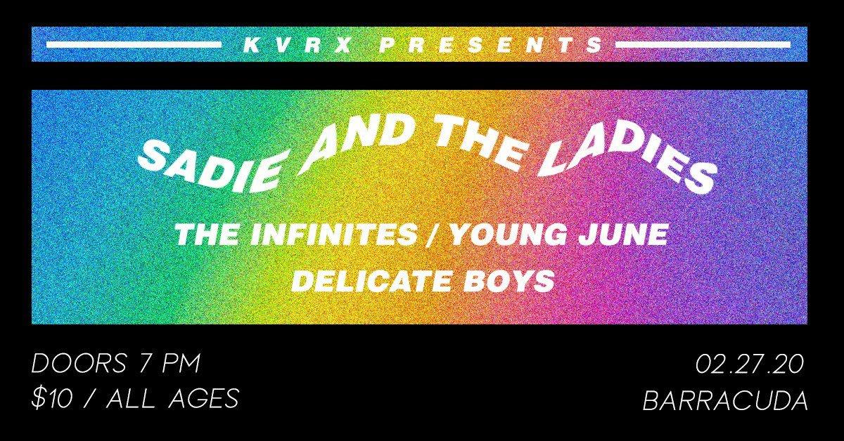 Sadie & The Ladies / The Infinites / Young June / Delicate Boys