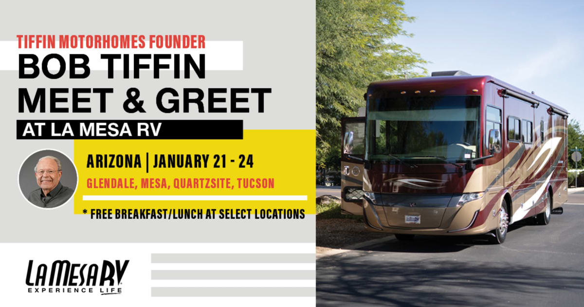 Meet Bob Tiffin at select La Mesa RV locations in Arizona