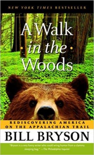 A Walk in the Woods Bill Bryson