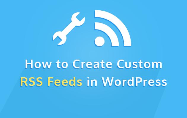 How to Create Custom RSS Feeds in WordPress - WP Mayor