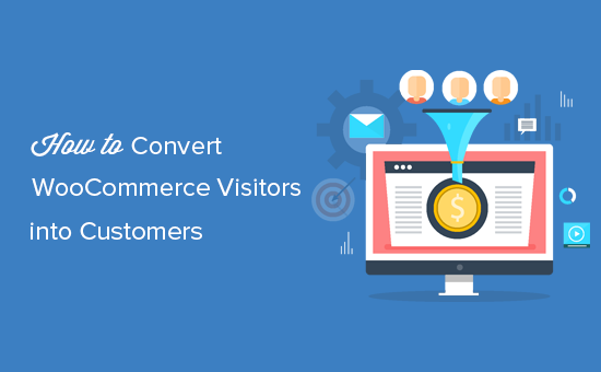 How to Convert WooCommerce Visitors into Customers