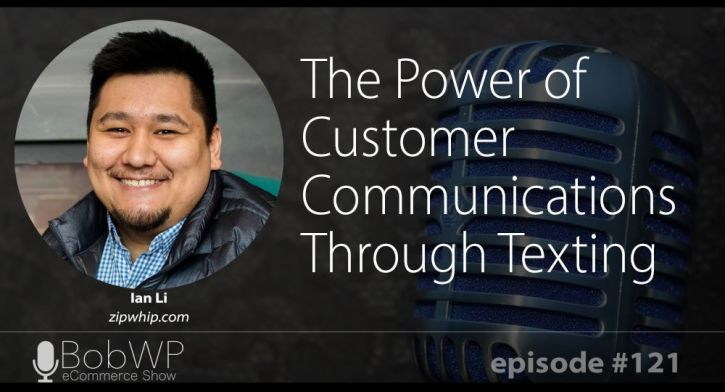 The Power of Customer Communications Through Texting with Ian Li