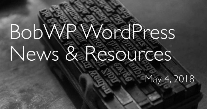WordPress News and Resources: May 4, 2018