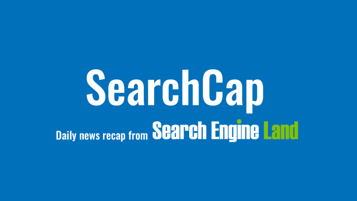 SearchCap: Google AdWords Editor, Bing Audience Ads & recipe markup changes - Search Engine Land
