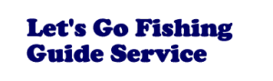 Let's Go Fishing Guide Service