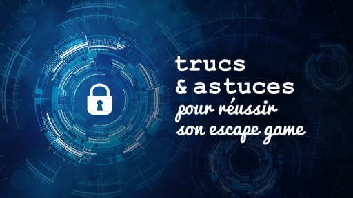 Cadenas entouré de formes concentriques complexes sur un arrière-plan bleu avec le texte : trucs et astuces pour réussir son escape game