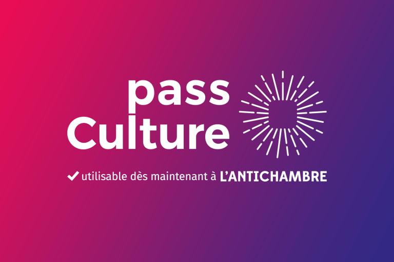 Logo du Pass Culture sur un fond en dégradé de couleurs avec le texte : Pass Culture utilisable dès maintenant à L'Antichambre