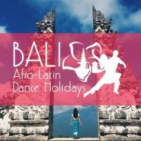 BALI Afro-Latin Dance Holidays 2019