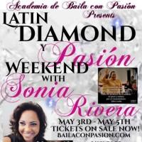 Baila Con Pasión Presents Latin Diamond Y Pasión Weekend With Sonia Rivera