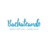 Bachateando Miami Dance Festival 2019