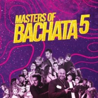 MASTERS OF BACHATA 5
