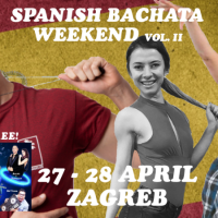 Spanish Bachat Weekend Zagreb VOL. II