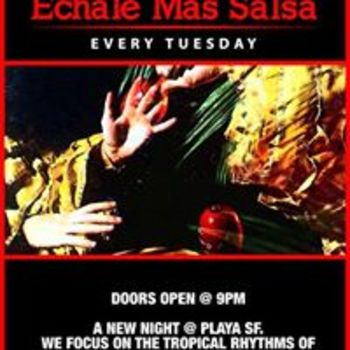 Echale Mas Salsa !! @ Playa SF